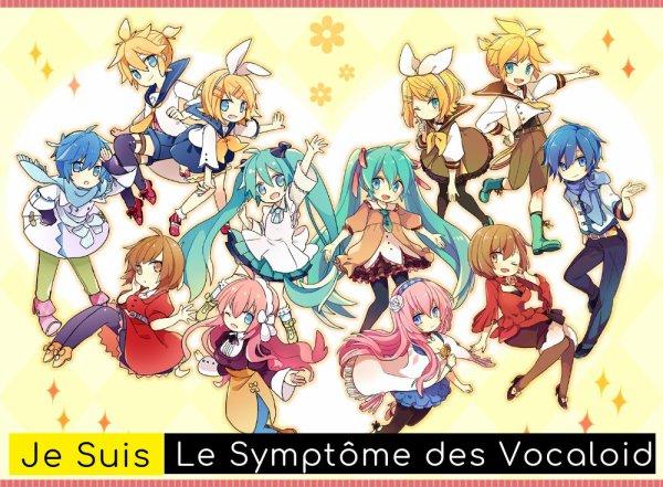 Je suis le Symptôme Vocaloid, Vous Aussi ? Remixez !
