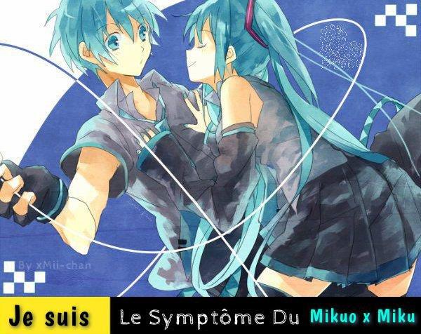 Je Suis Le Symptôme Du Mikuo x Miku, Vous Aussi ? Remixez !