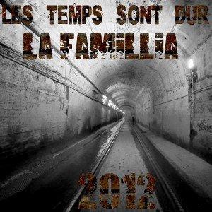 La famillia / Les Temps Sont Dur Feat 1conito (2012)