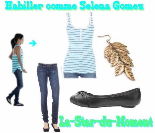 S'habiller comme Selena GOMEZ !!