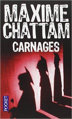LIVRE: Carnages-Maxime Chattam
