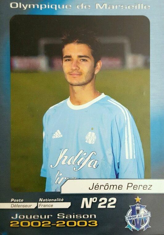 Jerome Perez sous les couleurs de l'Olympique de Marseille lors de la saison 2002-2003 a participé au 24 ème tournoi international de Marseille avec l'OM en 2000.