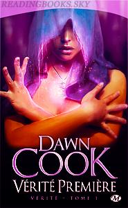 Vérité, Tome 1, Vérité premiére - Dawn Cook - By Del