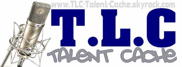 T . L . C Talent Caché