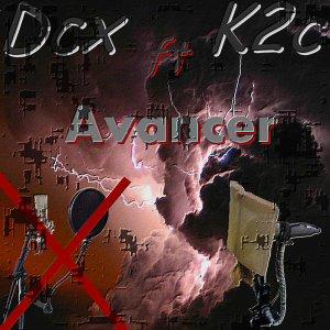 Dcx - Avancer Ft K2c (NEWS) (2012)