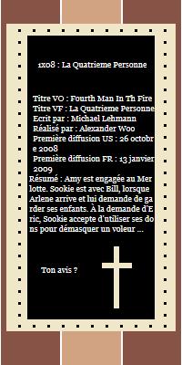 'Fiche personnage ● Fiche épisode ● News ● Newsletter  ● Autres' ____________________________________ 1x08 : Fourth Man In Th Fire  _______________________________________________________ Décoration|Texte|Création