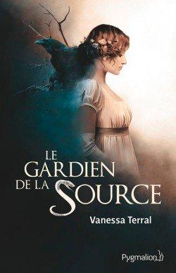 . Le gardien de la source - Vanessa Terral.