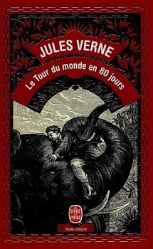 .  Le tour du monde en 80 jours - Jules Verne .