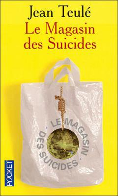 . Le magasin des suicides - Jean Teulé .