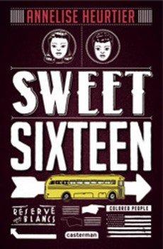 . Sweet Sixteen - Annelise Heurier .