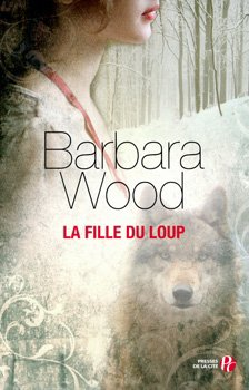. La fille du loup - Barbara Wood.