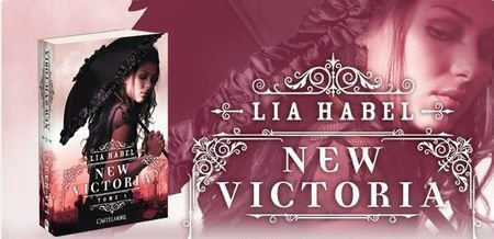 . New Victoria - Lia Habel .