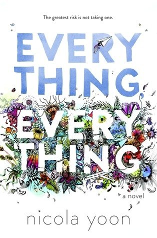 . Everything Everything - Nicola Yoon .
