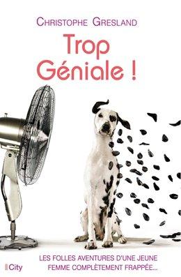 . Trop Génial - Christophe Gresland .