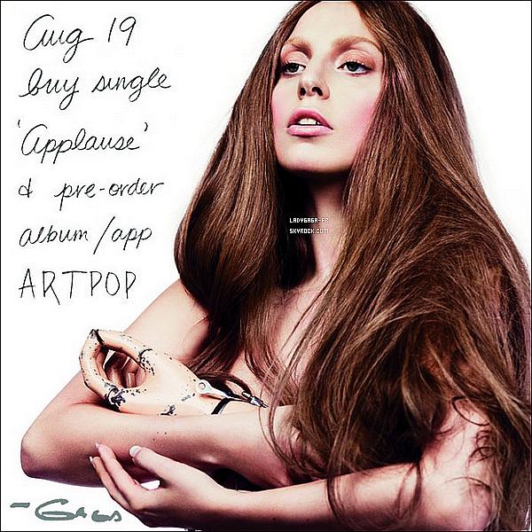 """. † 28/O7/13 † Le 19 Août prochain: Sortie du single """"Applause"""" de ARTPOP !  ."""