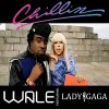 Chillin' - (Wale & Lady GaGa)