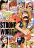 One Piece Strong World---TOUT LE MONDE AU CINEMA !