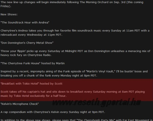Nouvelle émission Radio avec la musique de Tokio Hotel sur Cherrytree Records.  Petit déjeuner avec Tokio Hotel, posté par Scott. Scott enléve son chapeau de capitaine et s'assois pour déjeuner tout les samedis matins à 8h, et jouera de la musique de Tokio Hotel seulement pour une demi- heure.