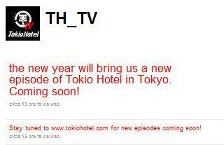 Bientôt un nouvel épisode de Tokio Hotel TV ! La nouvelle année nous apporte bientôt un nouvel épisode TH à Tokyo