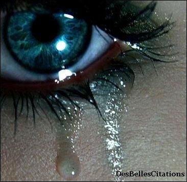 """""""Les gens qui savent  pleurer  ont les plus  beaux yeux  du monde."""" Sylvain Trudel."""