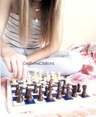 """""""La vie est une partie d'échecs."""" Cervantès."""