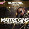 MAITRE GIMS - Changer (Version Zouk)
