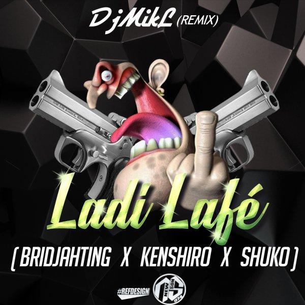 Ladi Lafé (Bridjahting x Kenshiro, Shuko) (2015)