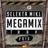 Sélèkta Mikl - Mégamix #Trap