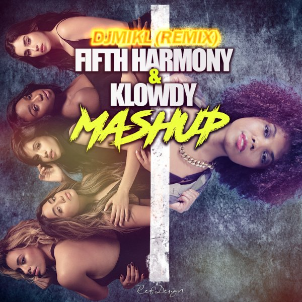 Fifth Harmony & Klowdy - Mashup (2016)
