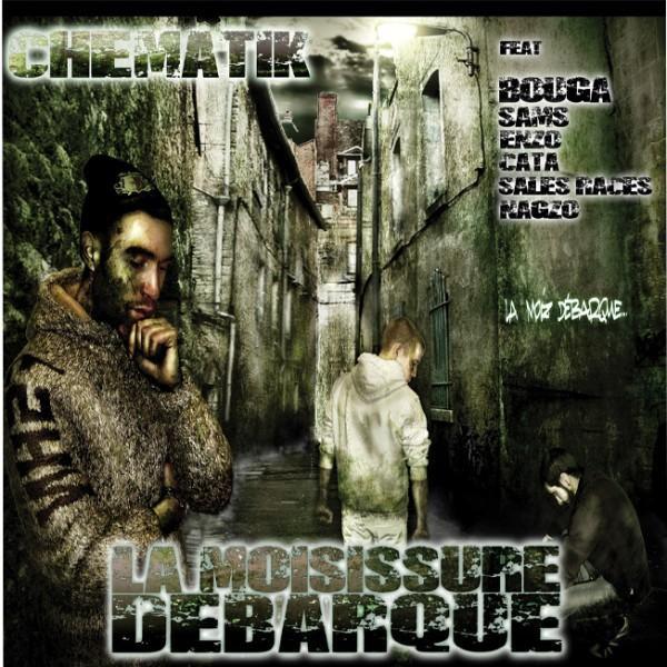 CHEMATIK - LA MOISISSURE DEBARQUE 2009