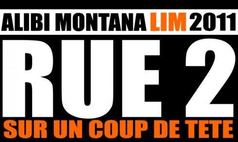 Rue 2 / Lim et Alibi Montana - Sur un coup de tete - Exclu RUE 2  (2011)