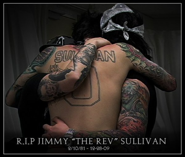 "R.I.P. JIMMY ""THE REV"" SULLIVAN // 02/09/81 - 12/28/09 ♥"