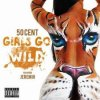50 Cent Feat. Jeremih - Girls Go Wild (Prod. By (Prod. By Mike Will) ( 2o12 )
