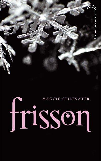 Frisson(Auteur:Maggie Stiefvater Edition: Black moon)