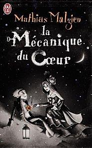 LA MECANIQUE DU COEUR(auteur : Mathias Malzieu-édition: J'ai lu)