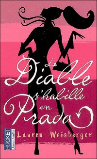 LE DIABLE S'HABILLE EN PRADA (auteur : Lauren Weisberger-édition : Pocket)