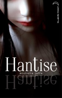 HANTISE(auteur : Michele Jaffe- édition : Black Moon)