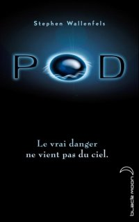 POD (auteur : Stephen Wallenfels-édition : black moon)