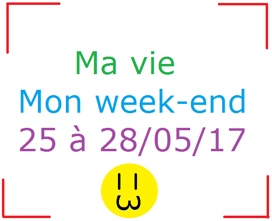 Mon grand week-end!