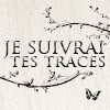 je-suivrai-tes-traces