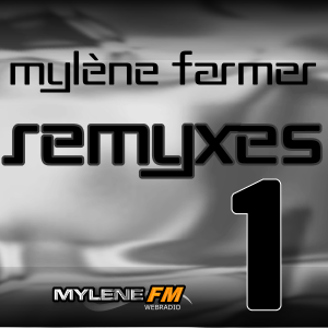 Mylène Farmer - Remyxes 1