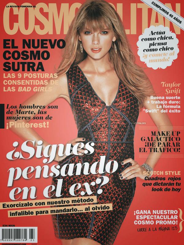 """Taylor fait la couverture de Cosmopolitan Mexique (décidément !), la traduction du tire en espagnol : """"Taylor Swift: de la chance + beaucoup de travail: la formule « Swift » du succès """" (traduction prise sur Swift-france.com)"""