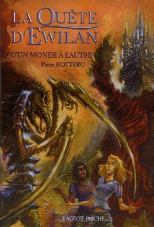 P. BOTTERO, La quête d'Ewilan, D'un monde à l'autre