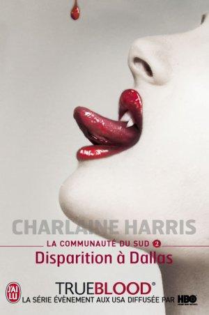 HARRIS Charlaine, La communauté du Sud, 2.Disparition à Dallas