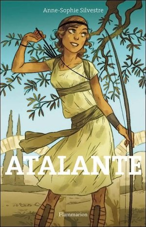 A.-S. SYLVESTRE, Atalante, la fille de la déesse