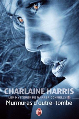 C. HARRIS, Les mystères d'Harper Connelly, 1 : Murmures d'outre-tombe