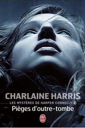 C. HARRIS, Les mystères d'Harper Connelly, 2 : Pièges d'outre-tombe