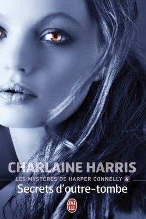 C. HARRIS, Les mystère de Harper Connelly, 4 : Secrets d'outre-tombe