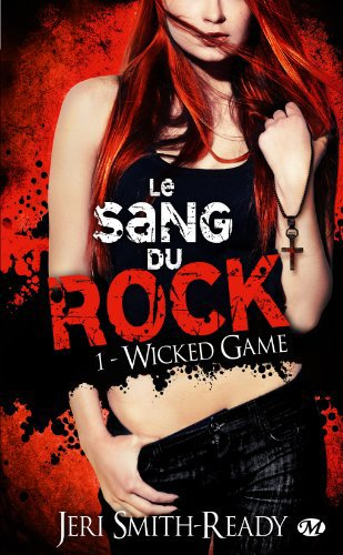 J. SMITH-READY, Le sang du rock, 1 : Wicked Game