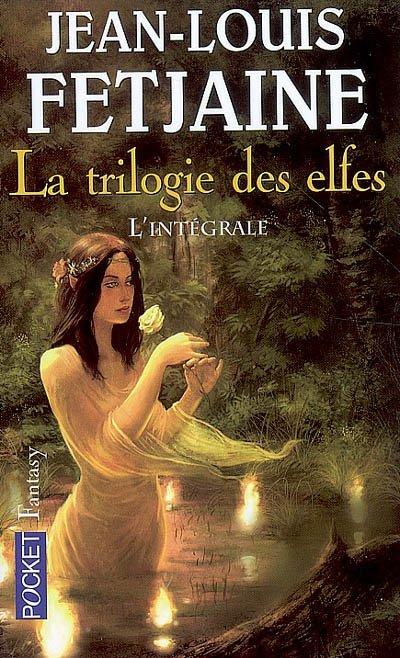 J-L. FETJAINE, La trilogie des elfes
